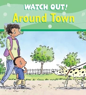 Watch Out! Around Town By Llewellyn, Claire/ Gordon, Mike (ILT)